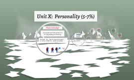Unit X:  Personality