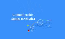 Contaminación Sónica o Acústica