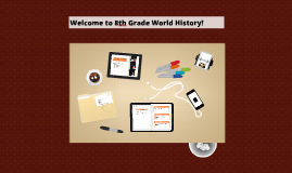 Welome to 8th Grade World History!