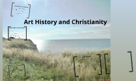 Copy of Art History and Christianity