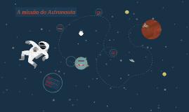 A missão do astronauta