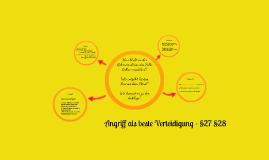 Copy of Angriff als beste Verteidigung - §27 §28