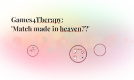 Games4therapy: match made in heaven??