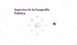 Aspectos de la Geografía Política