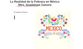 La Realidad de la Pobreza en México