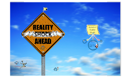 Reality Shock Ahead
