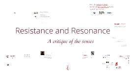 Resistance and Resonance