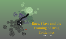 Race, Class and the Framing of Drug Epidemics