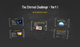 Copy of Copy of The Eternal Challenge - Session 1