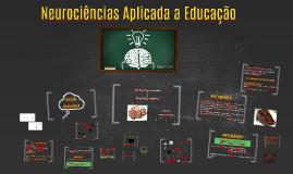 Copy of Neurociências Aplicada a Educação