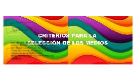 CRITERIOS PARA LA SELECCION DE LOS MEDIOS DE ENSEÑANZA