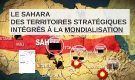LE SAHARA : DES TERRITOIRES STRATÉGIQUES