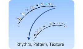 Pattern, Rhythm, Texture