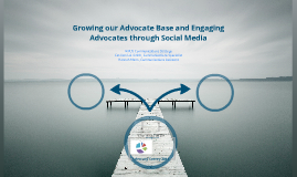 Growing our Advocate Base through Social Media