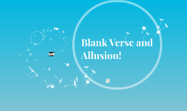 Blank Verse and Allusion!