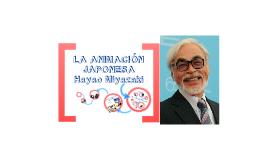 LA ANIMACIÓN JAPONESA: HAYAO MIYAZAKI