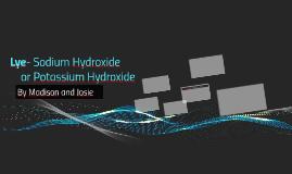 Lye- Sodium Hydroxide