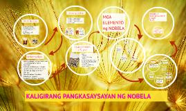 Copy of KALIGIRANG PANGKASAYSAYAN NG NOBELA