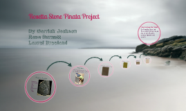 Rosetta Stone Pinata Project