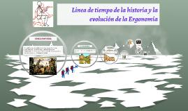 Copy of Linea de tiempo de la historia y la evolucion de laa Ergonom