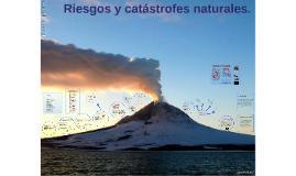 Copy of Riesgos y catástrofes naturales.