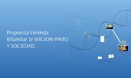 Propuesta Vivienda Bifamiliar Sr WILSON PINTO Y SOCIEDAD.