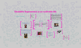 2016 Disability Represented as an unliveable life