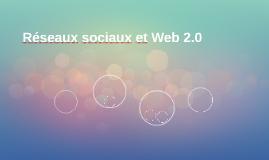 Réseaux sociaux et Web 2.0