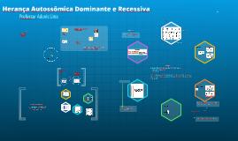 Copy of Herança Autossômica Dominante e Recessiva