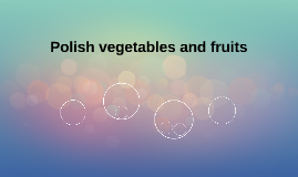 Polish vegetables and fruits