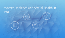 Women, Violence and Sexual Health in PNG