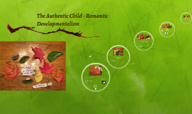 The Authentic Child - Romantic Developmentalism