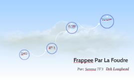 Frappee Par La Foudre