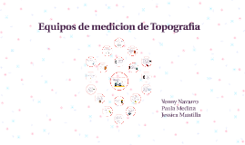 Copy of Equipos de medicion de Topografia