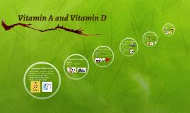 Vitamin A and Vitamin D