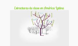 Las estructuras de clase en América Latina: composición y cambios durante la época neoliberal