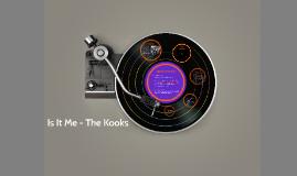 Is It Me - The Kooks