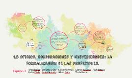 Copy of 1.3 Oficios, corporaciones y universidades: la formalización