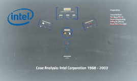 case analysis of intel corporation Intel corporation: 1968 – 1997 synopsis: this case traces the strategic decisions of intel corporation which defined its evolution from being a start-up developer.