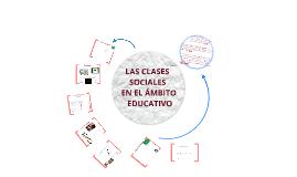 Copy of LAS CLASES SOCIALES EN EL ÁMBITO EDUCATIVO