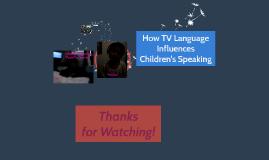 How TV Language Influences Children's Speaking
