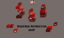 Muscle Mass: How Much is too much?