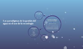 s paradigmas de la gestión del agua en el uso de la tecnolog