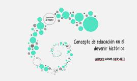 Concepto de educación en el devenir histórico