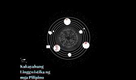 Copy of Kakayahang Linggwistika ng mga Pilipino