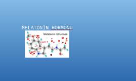 Copy of MELATONİN HORMONU