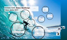 Estrategia Océano Azul, Renee Mauborge. Lima junio 2013