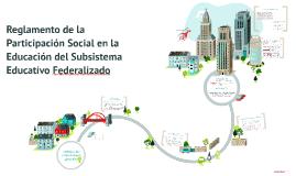 Reglamento de la partcipación Social en la educación del SUb