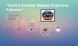 """""""Centro Escolar Manuel Espinosa Yglesias"""""""