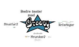 Bedre tester med Groovy